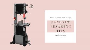 bandsaw resawing tips