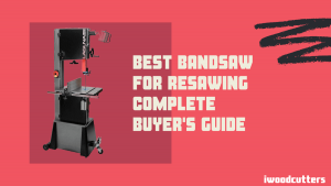 Best bandsaw for resawing complete featured image