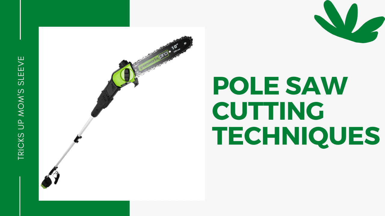 pole saw techniques