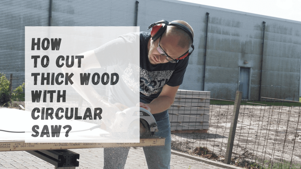 how to cut thick wood with circular saw